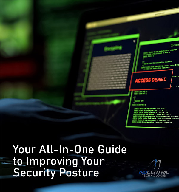 Your All-In-One Guide to Improving Your Security Posture, MDcentric
