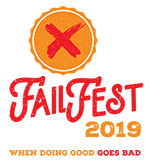 "Red and orange logo with text, ""FailFest 2019: When Doing Good Goes Bad."" Orange circle hovers above text with large red X in the middle."